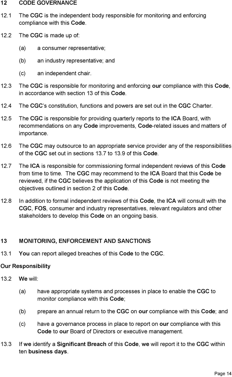 4 The CGC s constitution, functions and powers are set out in the CGC Charter. 12.
