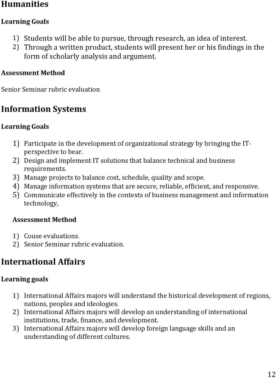 Senior Seminar rubric evaluation Information Systems 1) Participate in the development of organizational strategy by bringing the ITperspective to bear.