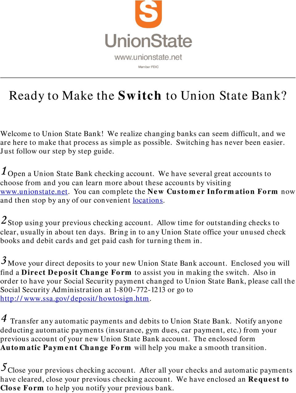 We have several great accounts to choose from and you can learn more about these accounts by visiting www.unionstate.net.
