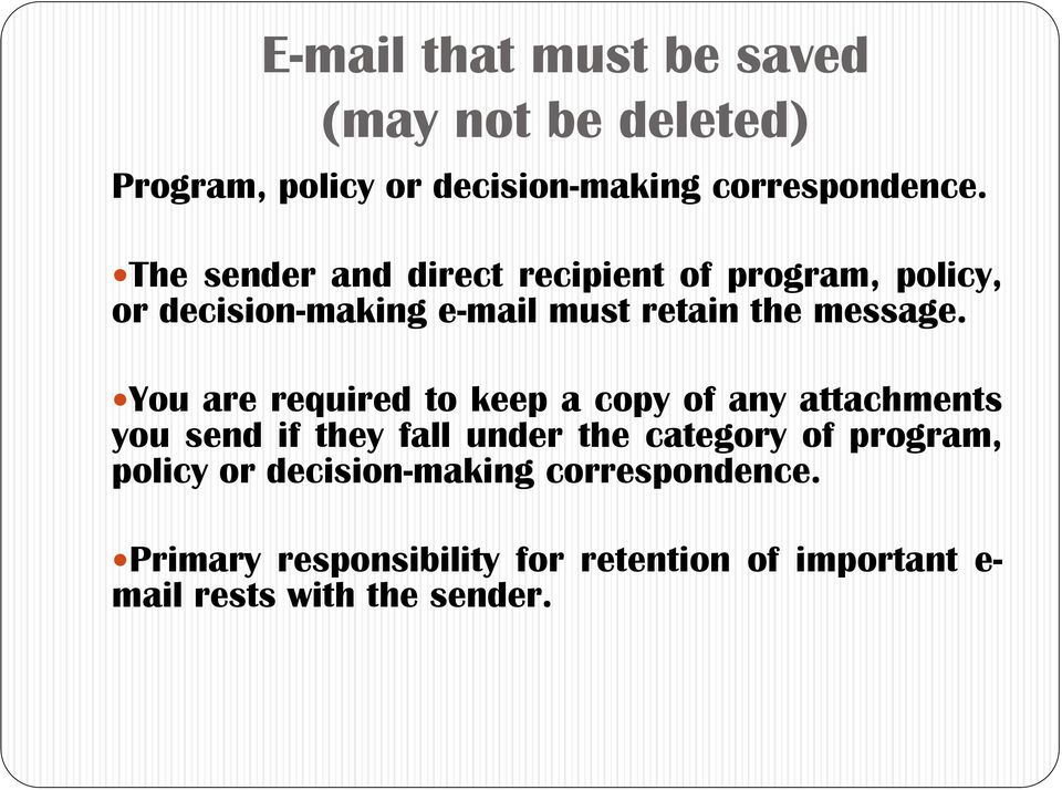 You are required to keep a copy of any attachments you send if they fall under the category of program,