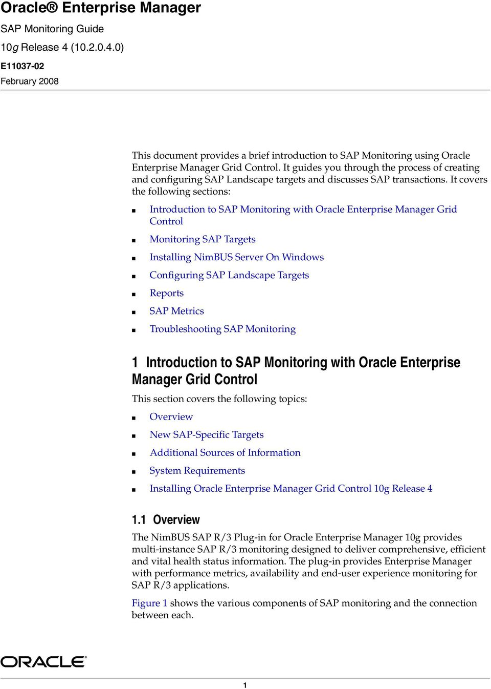 It covers the following sections: Introduction to SAP Monitoring with Oracle Enterprise Manager Grid Control Monitoring SAP Targets Installing NimBUS Server On Windows Configuring SAP Landscape