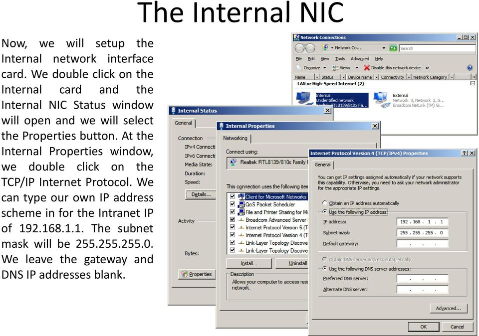 Properties button. At the Internal Properties window, we double click on the TCP/IP Internet Protocol.