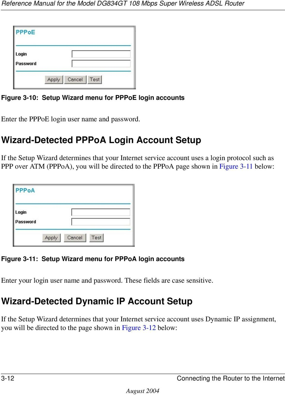 directed to the PPPoA page shown in Figure 3-11 below: Figure 3-11: Setup Wizard menu for PPPoA login accounts Enter your login user name and password.