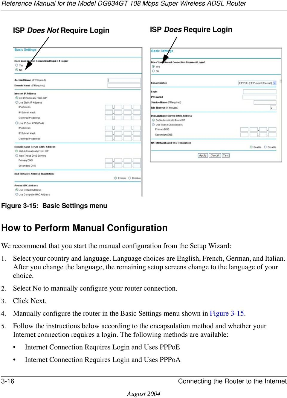 Select No to manually configure your router connection. 3. Click Next. 4. Manually configure the router in the Basic Settings menu shown in Figure 3-15. 5.