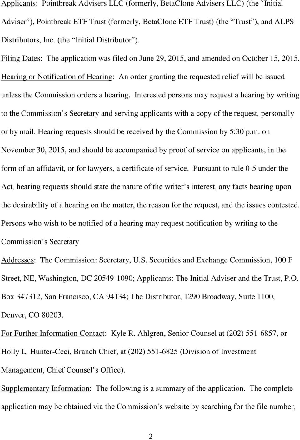 Hearing or Notification of Hearing: An order granting the requested relief will be issued unless the Commission orders a hearing.