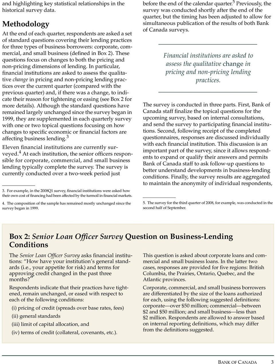 business (defined in Box 2). These questions focus on changes to both the pricing and non-pricing dimensions of lending.