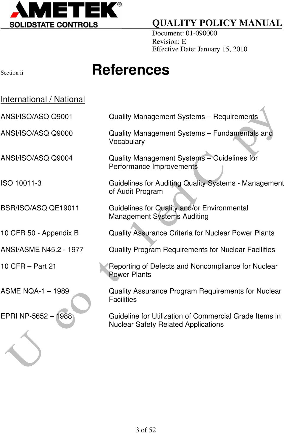 Guidelines for Quality and/or Environmental Management Systems Auditing 10 CFR 50 - Appendix B Quality Assurance Criteria for Nuclear Power Plants ANSI/ASME N45.