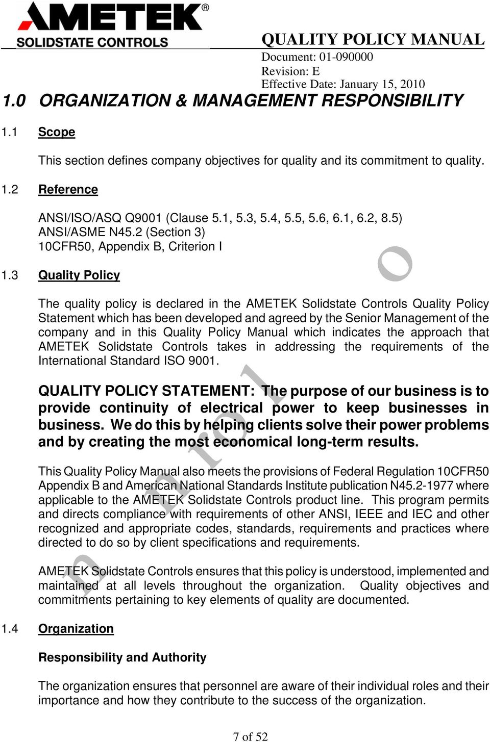 3 Quality Policy The quality policy is declared in the AMETEK Solidstate Controls Quality Policy Statement which has been developed and agreed by the Senior Management of the company and in this