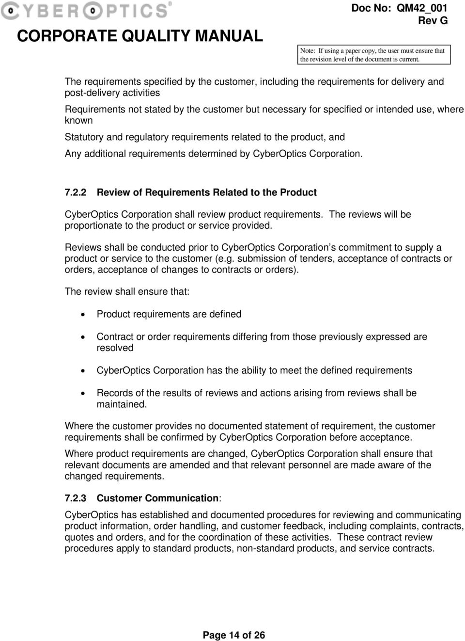 2 Review of Requirements Related to the Product CyberOptics Corporation shall review product requirements. The reviews will be proportionate to the product or service provided.