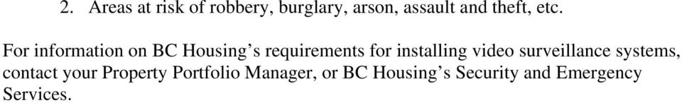 For information on BC Housing s requirements for installing