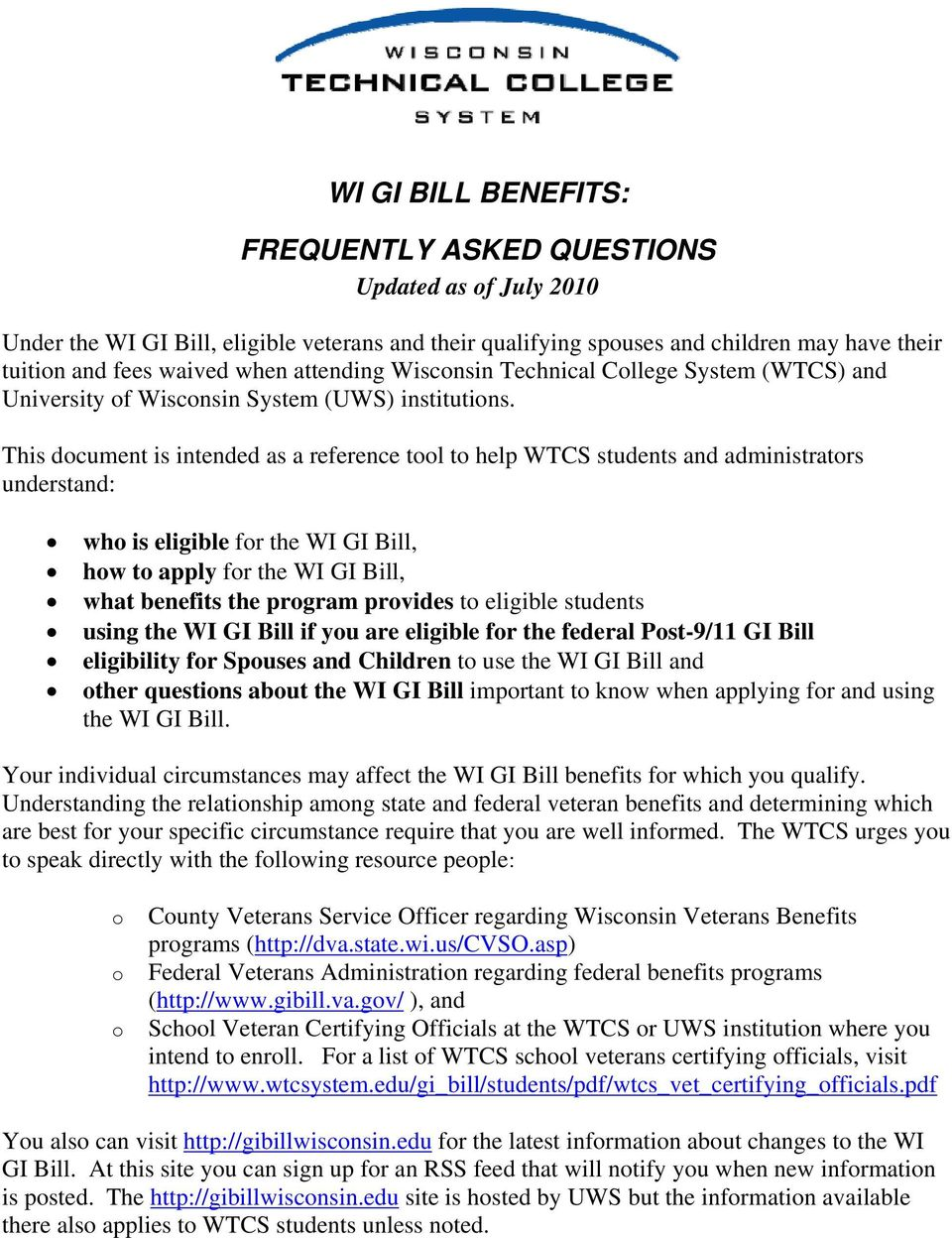 This document is intended as a reference tool to help WTCS students and administrators understand: who is eligible for the WI GI Bill, how to apply for the WI GI Bill, what benefits the program