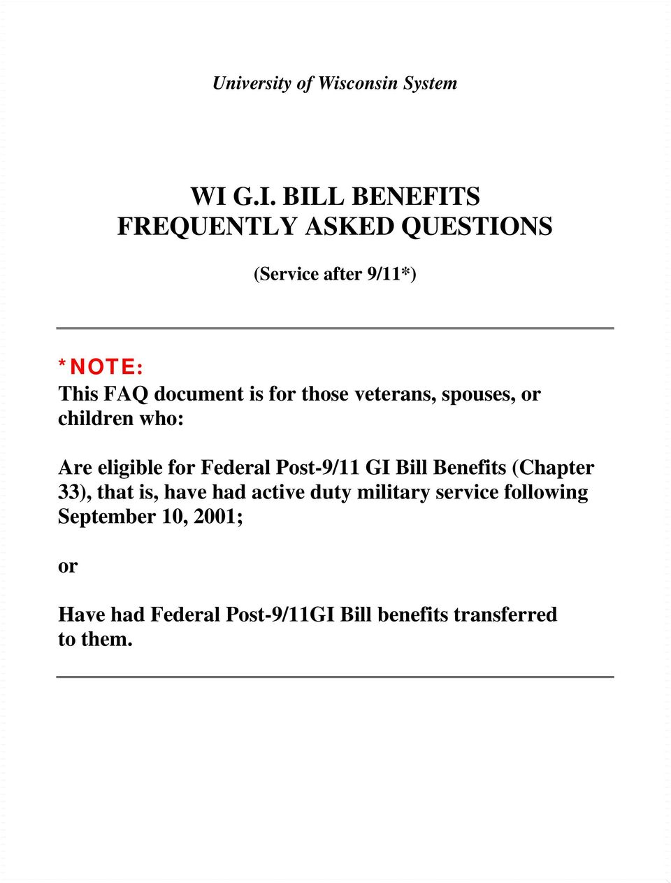 for those veterans, spouses, or children who: Are eligible for Federal Post-9/11 GI Bill