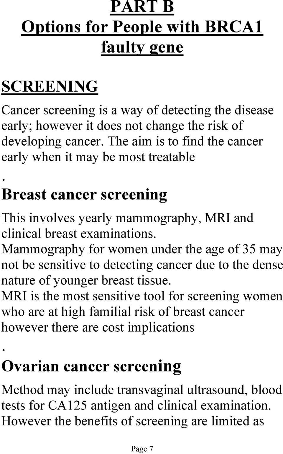 Mammography for women under the age of 35 may not be sensitive to detecting cancer due to the dense nature of younger breast tissue.