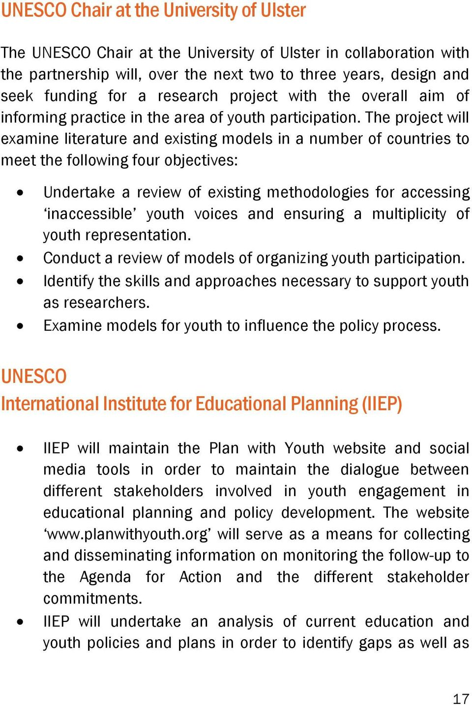 The project will examine literature and existing models in a number of countries to meet the following four objectives: Undertake a review of existing methodologies for accessing inaccessible youth