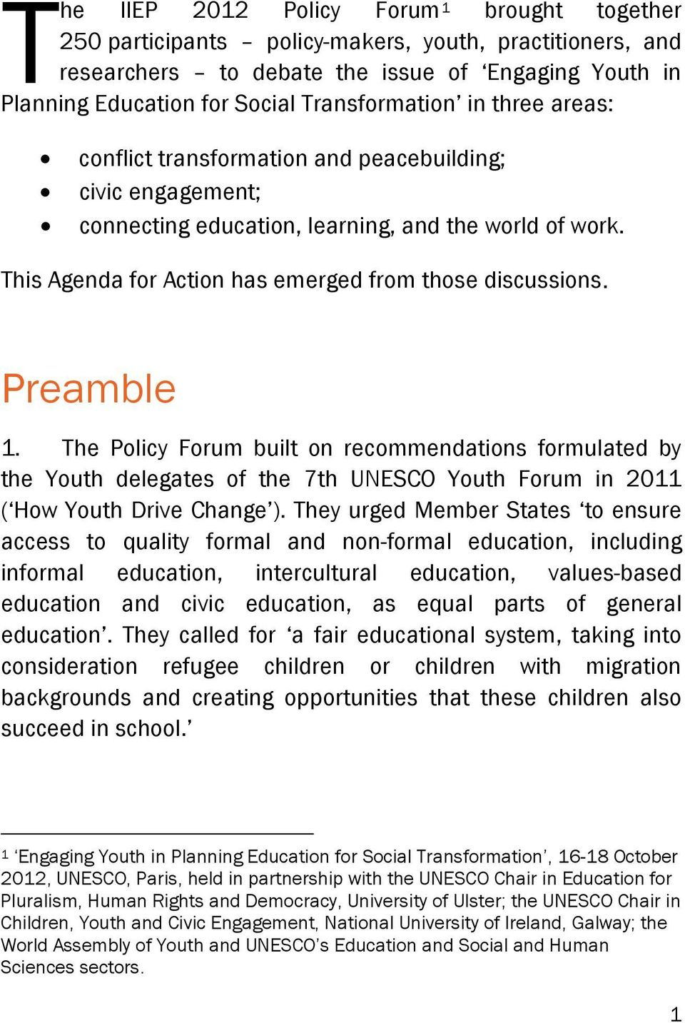 This Agenda for Action has emerged from those discussions. Preamble 1.