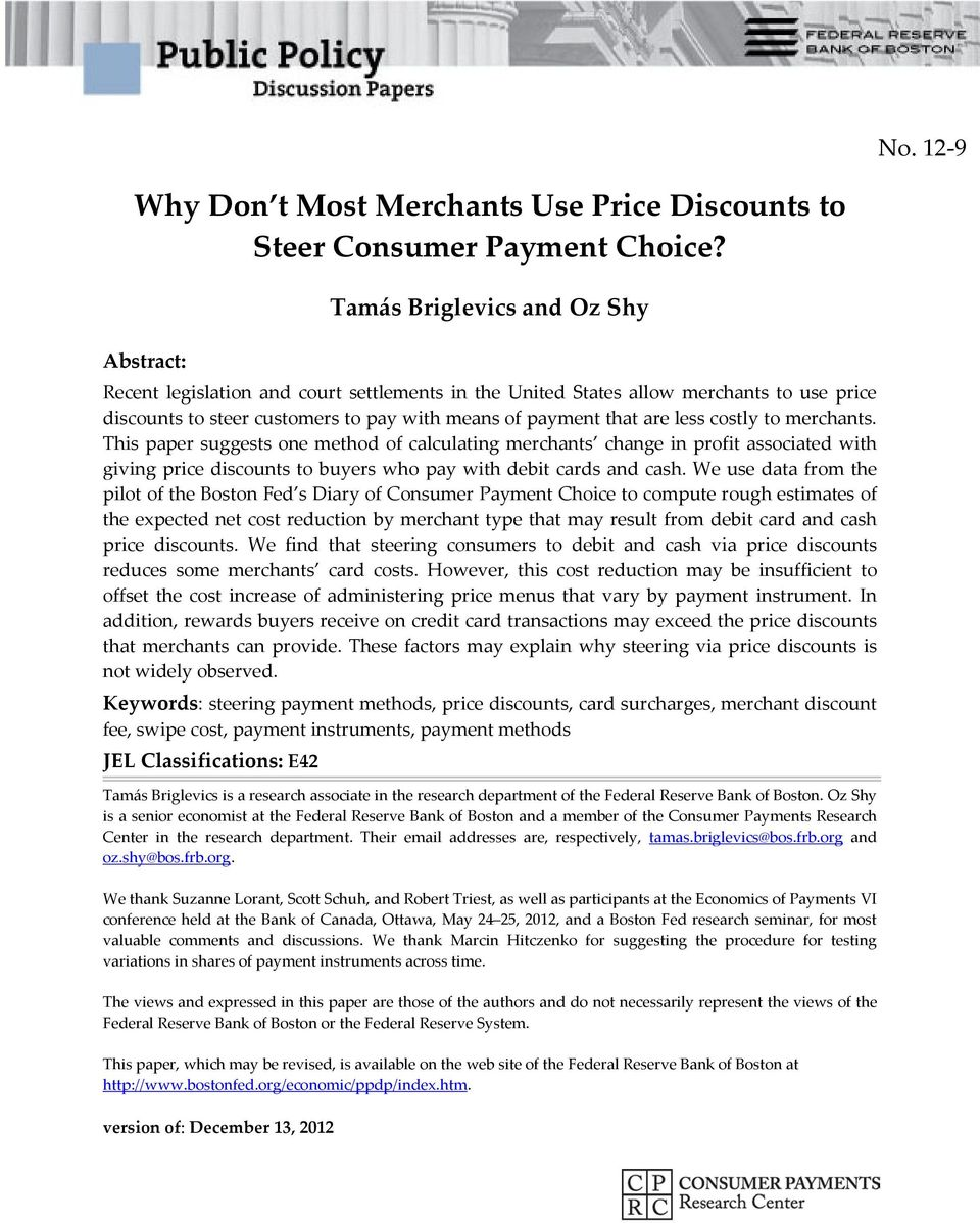 less costly to merchants. This paper suggests one method of calculating merchants change in profit associated with giving price discounts to buyers who pay with debit cards and cash.