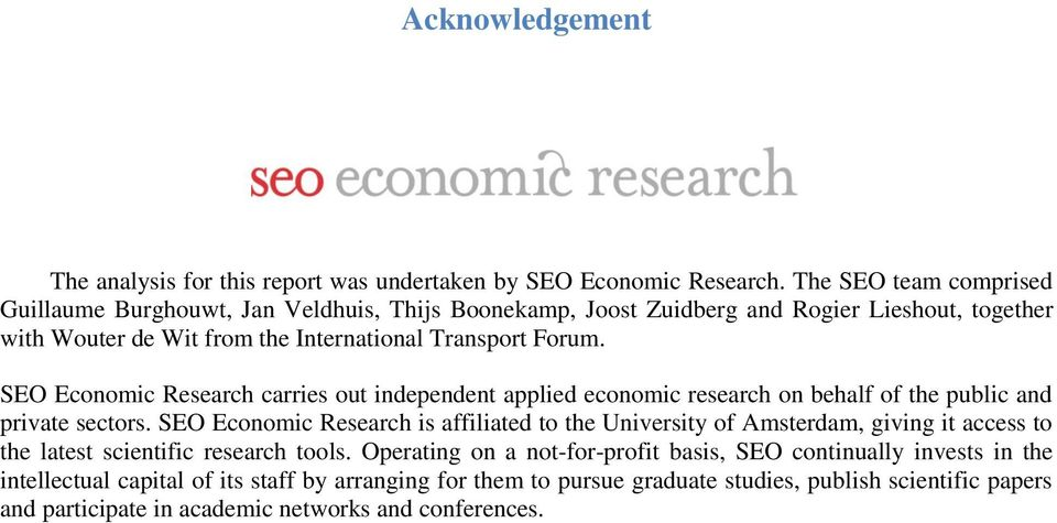 SEO Economic Research carries out independent applied economic research on behalf of the public and private sectors.