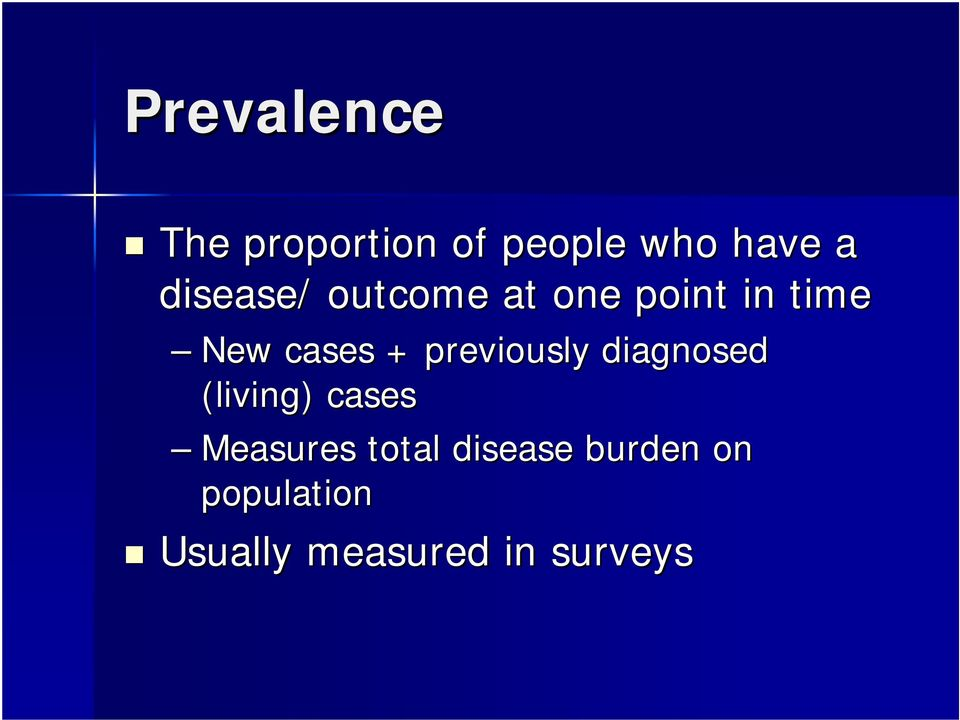 previously diagnosed (living) cases Measures total
