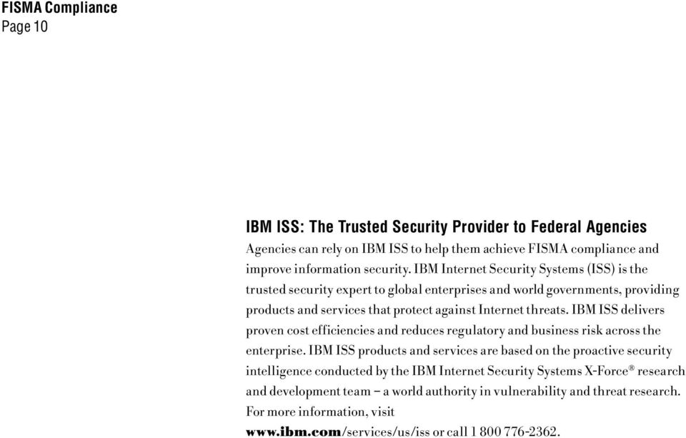 IBM ISS delivers proven cost efficiencies and reduces regulatory and business risk across the enterprise.