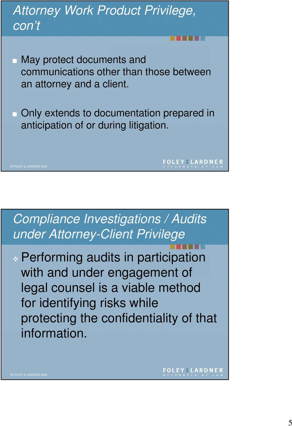 Compliance Investigations / Audits under Attorney-Client Privilege Performing audits in participation with and