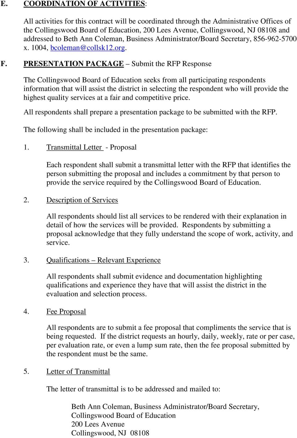 PRESENTATION PACKAGE Submit the RFP Response The Collingswood Board of Education seeks from all participating respondents information that will assist the district in selecting the respondent who