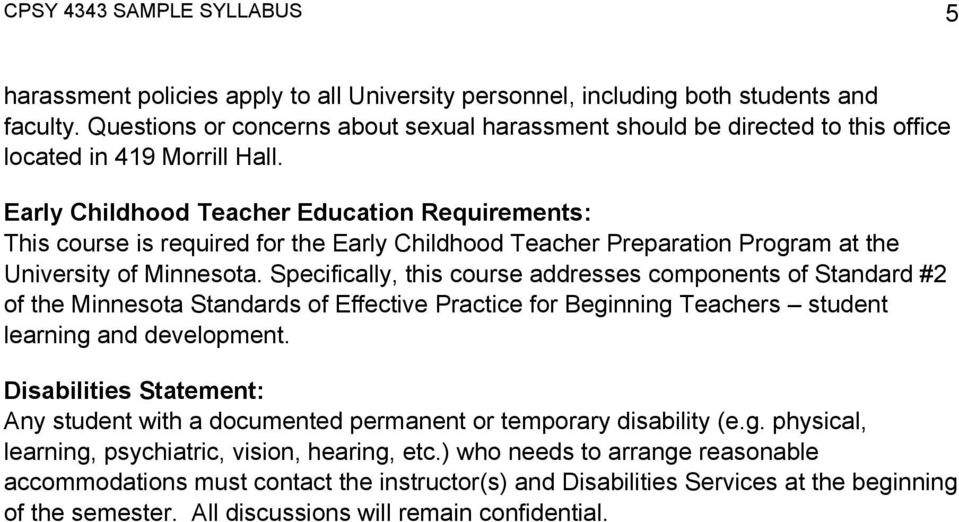 Early Childhood Teacher Education Requirements: This course is required for the Early Childhood Teacher Preparation Program at the University of Minnesota.
