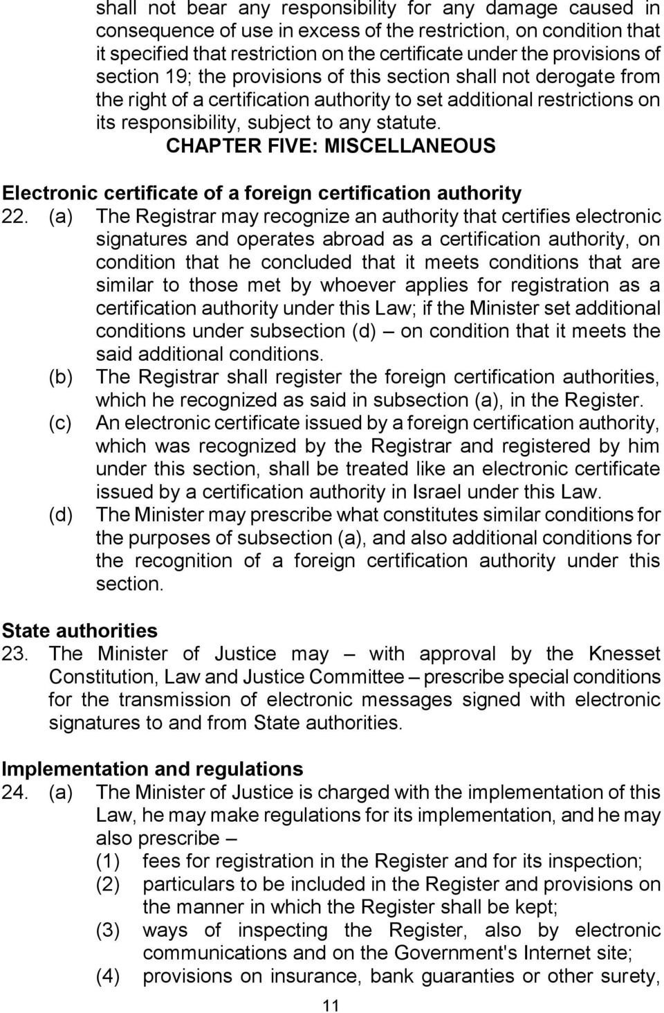 CHAPTER FIVE: MISCELLANEOUS Electronic certificate of a foreign certification authority 22.