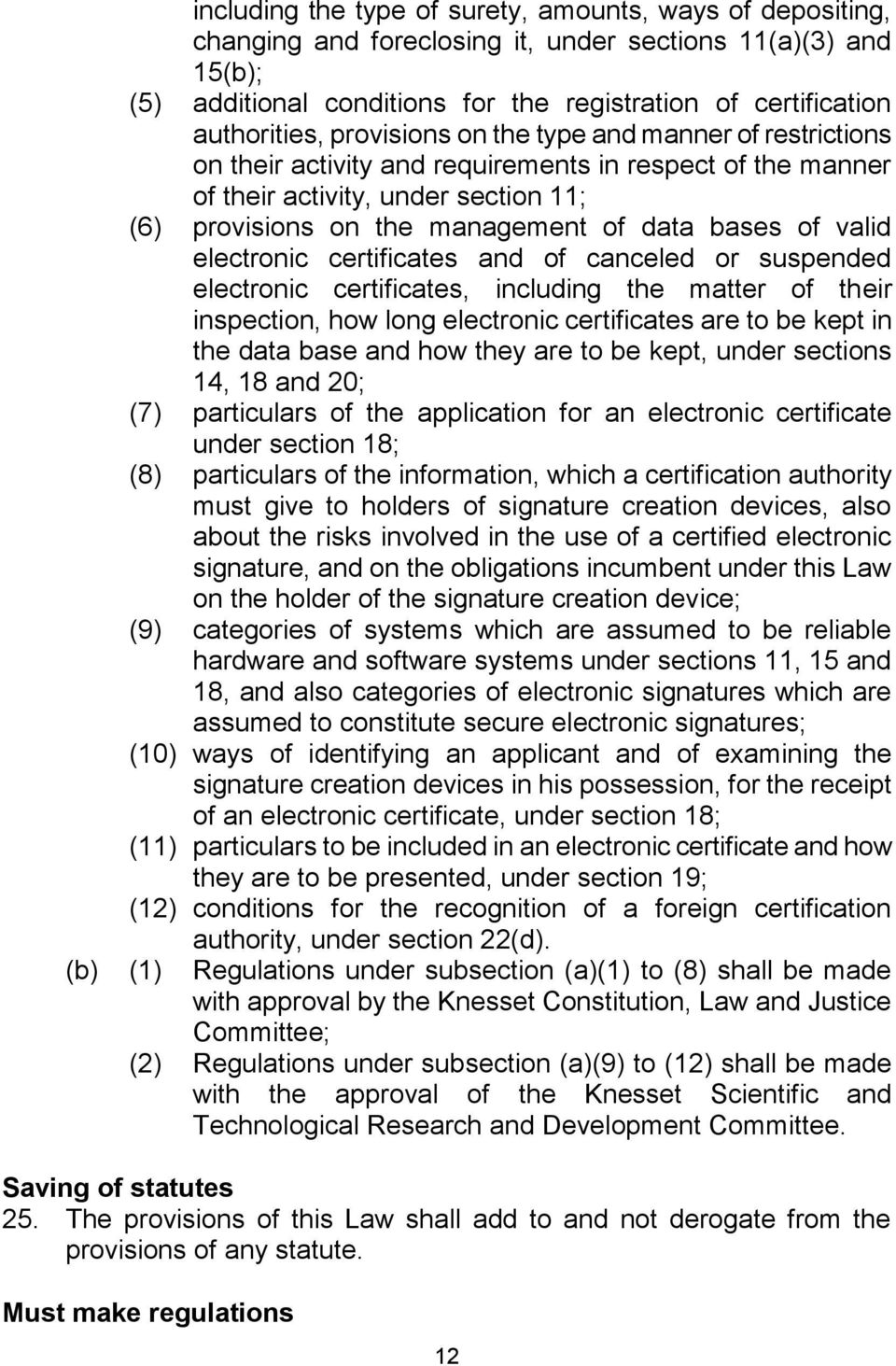 valid electronic certificates and of canceled or suspended electronic certificates, including the matter of their inspection, how long electronic certificates are to be kept in the data base and how
