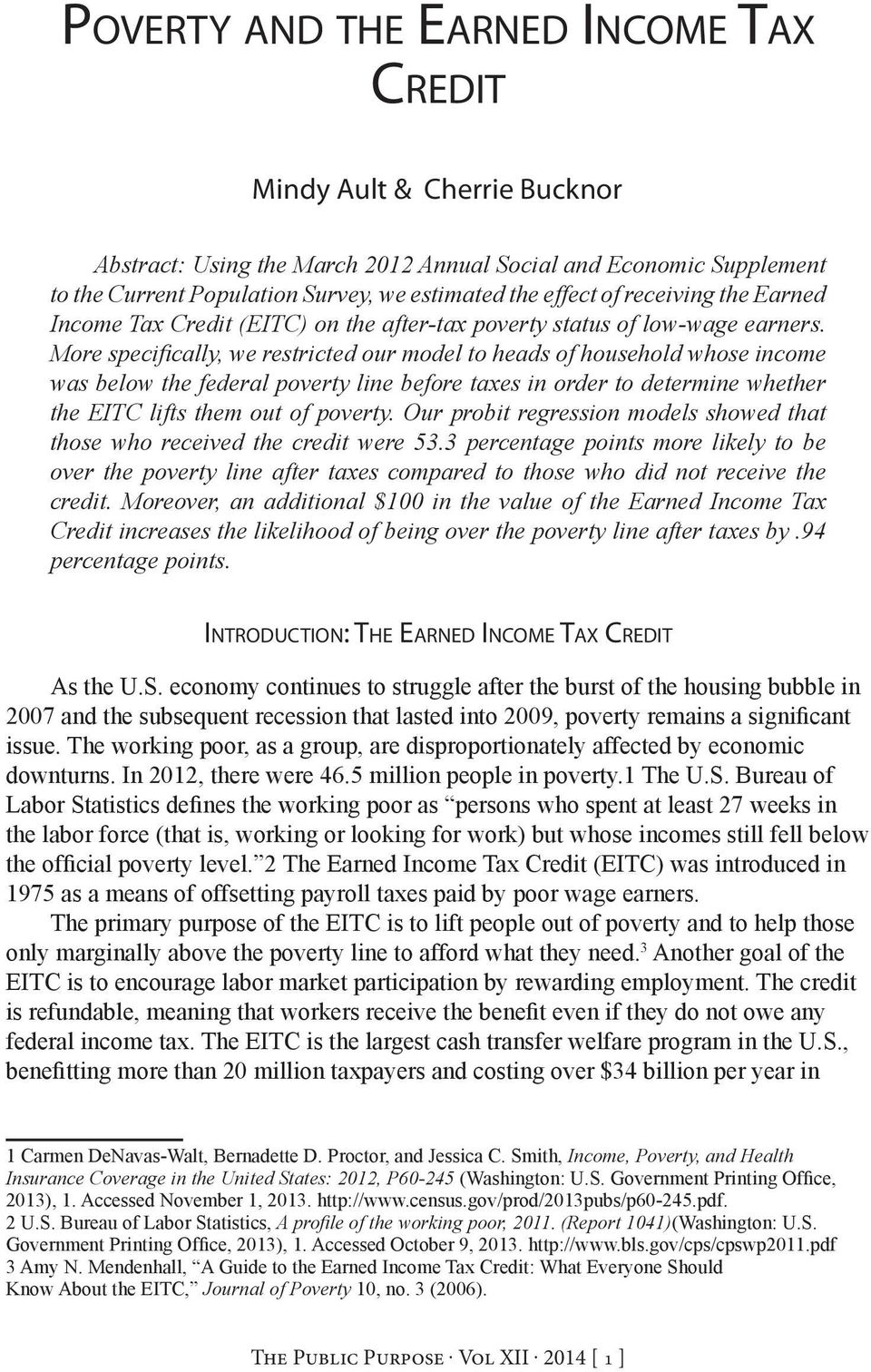 was below the federal poverty line before taxes in order to determine whether the EITC lifts them out of poverty. Our probit regression models showed that those who received the credit were 53.