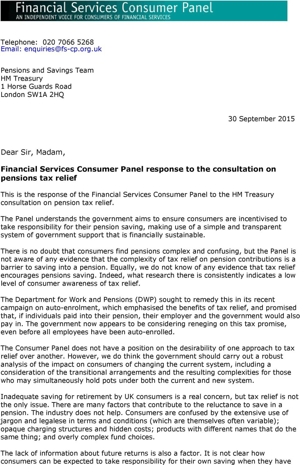 This is the response of the Financial Services Consumer Panel to the HM Treasury consultation on pension tax relief.