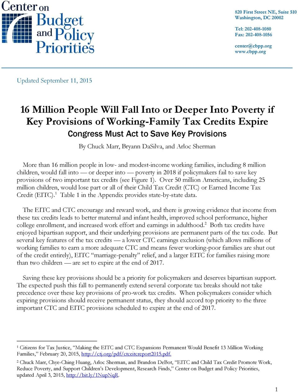 org Updated September 11, 2015 16 Million People Will Fall Into or Deeper Into Poverty if Key Provisions of Working-Family Tax Credits Expire Congress Must Act to Save Key Provisions By Chuck Marr,