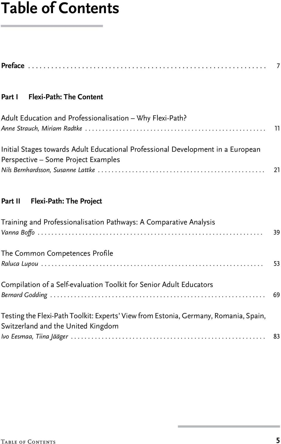 ................................................ 21 Part II Flexi-Path: The Project Training and Professionalisation Pathways: A Comparative Analysis Vanna Boffo.