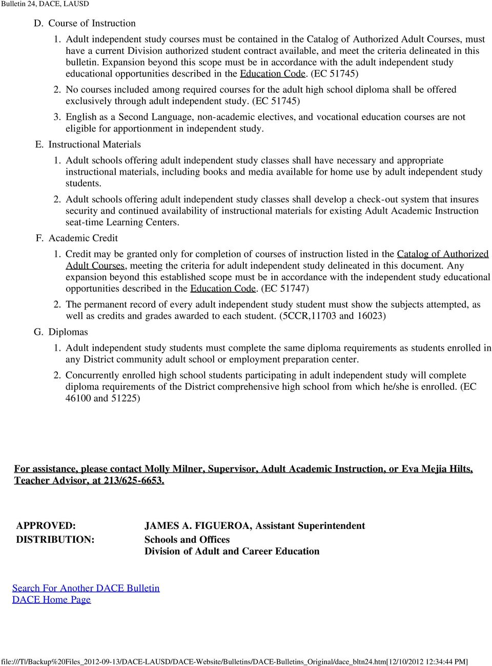 this bulletin. Expansion beyond this scope must be in accordance with the adult independent study educational opportunities described in the Education Code. (EC 51745) 2.