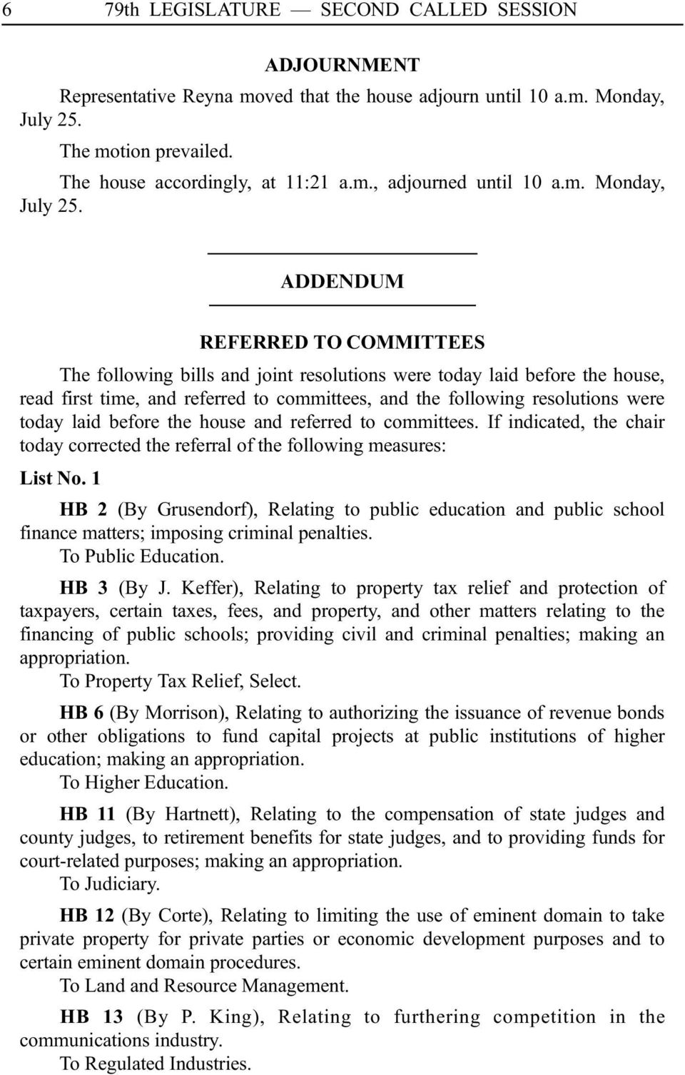 AAAAAADDENDUMAAAAA REFERRED TO COMMITTEES The following bills and joint resolutions were today laid before the house, read first time, and referred to committees, and the following resolutions were