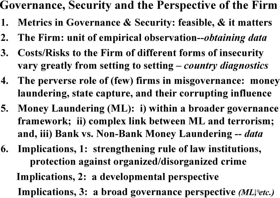 The perverse role of (few) firms in misgovernance: money laundering, state capture, and their corrupting influence 5.