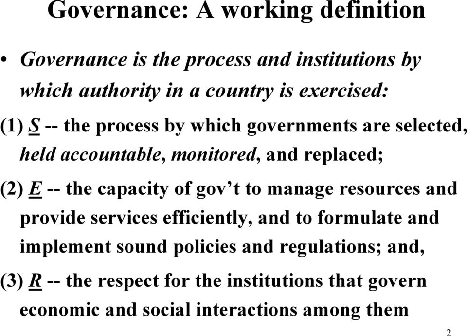 the capacity of gov t to manage resources and provide services efficiently, and to formulate and implement sound