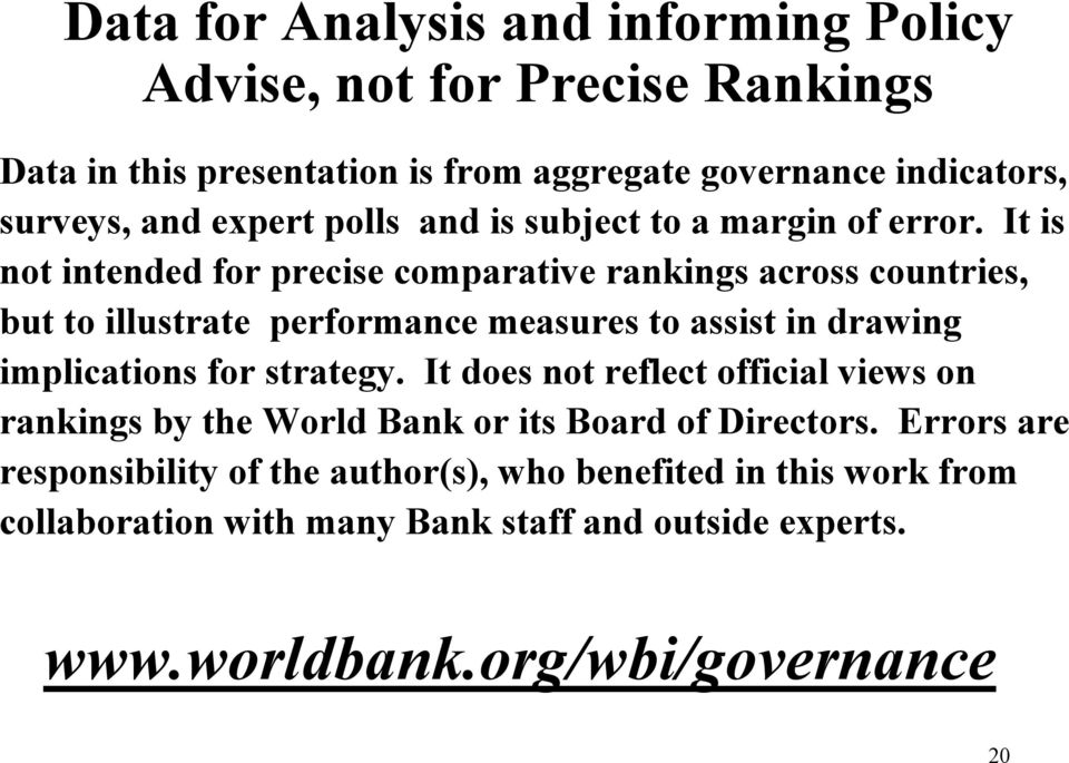 It is not intended for precise comparative rankings across countries, but to illustrate performance measures to assist in drawing implications for