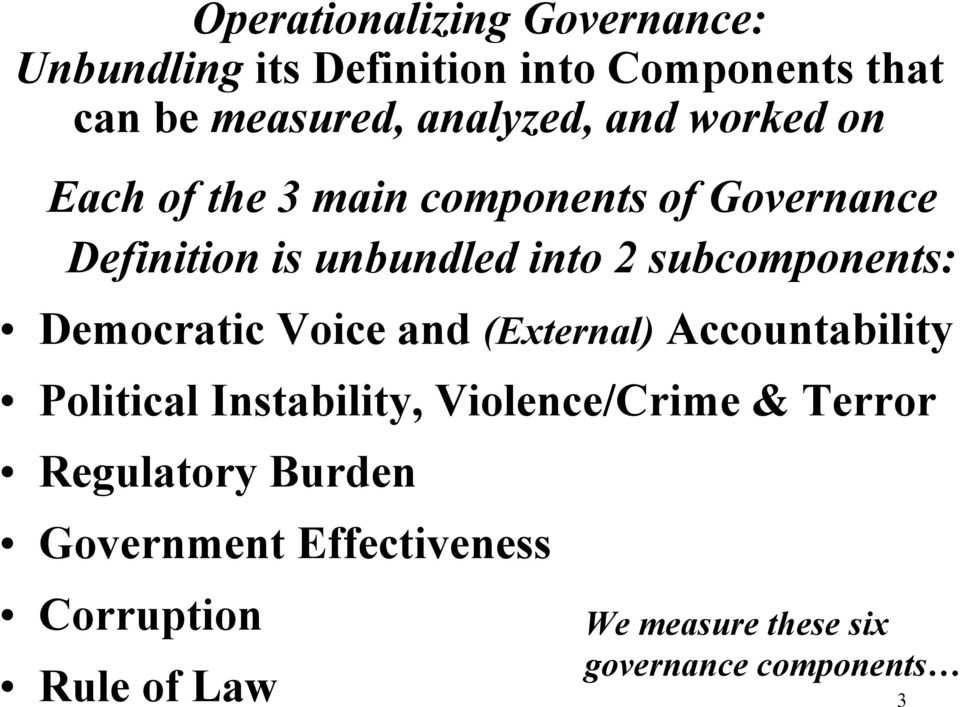 subcomponents: Democratic Voice and (External) Accountability Political Instability, Violence/Crime &