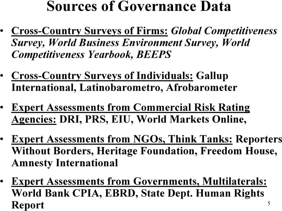 from Commercial Risk Rating Agencies: DRI, PRS, EIU, World Markets Online, Expert Assessments from NGOs, Think Tanks: Reporters Without Borders,