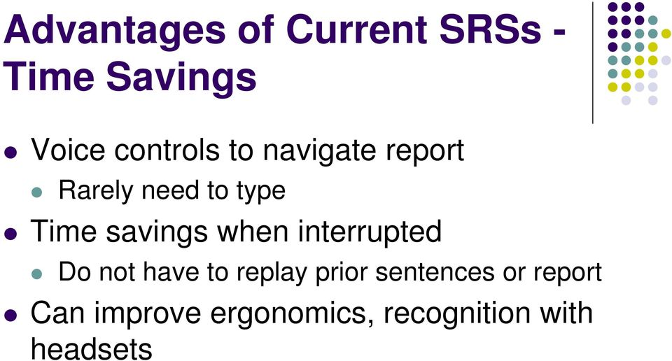 savings when interrupted Do not have to replay prior