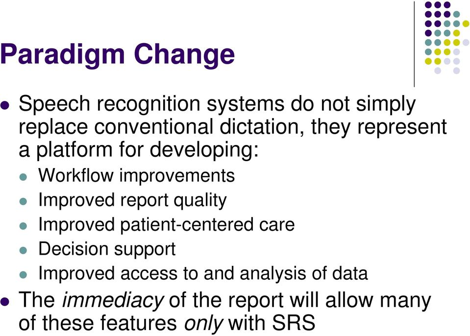 report quality Improved patient-centered care Decision support Improved access to