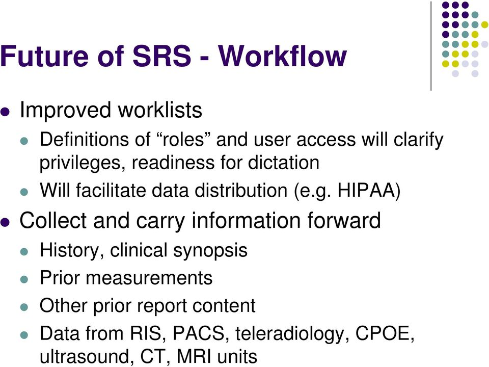 s, readiness for dictation Will facilitate data distribution (e.g.