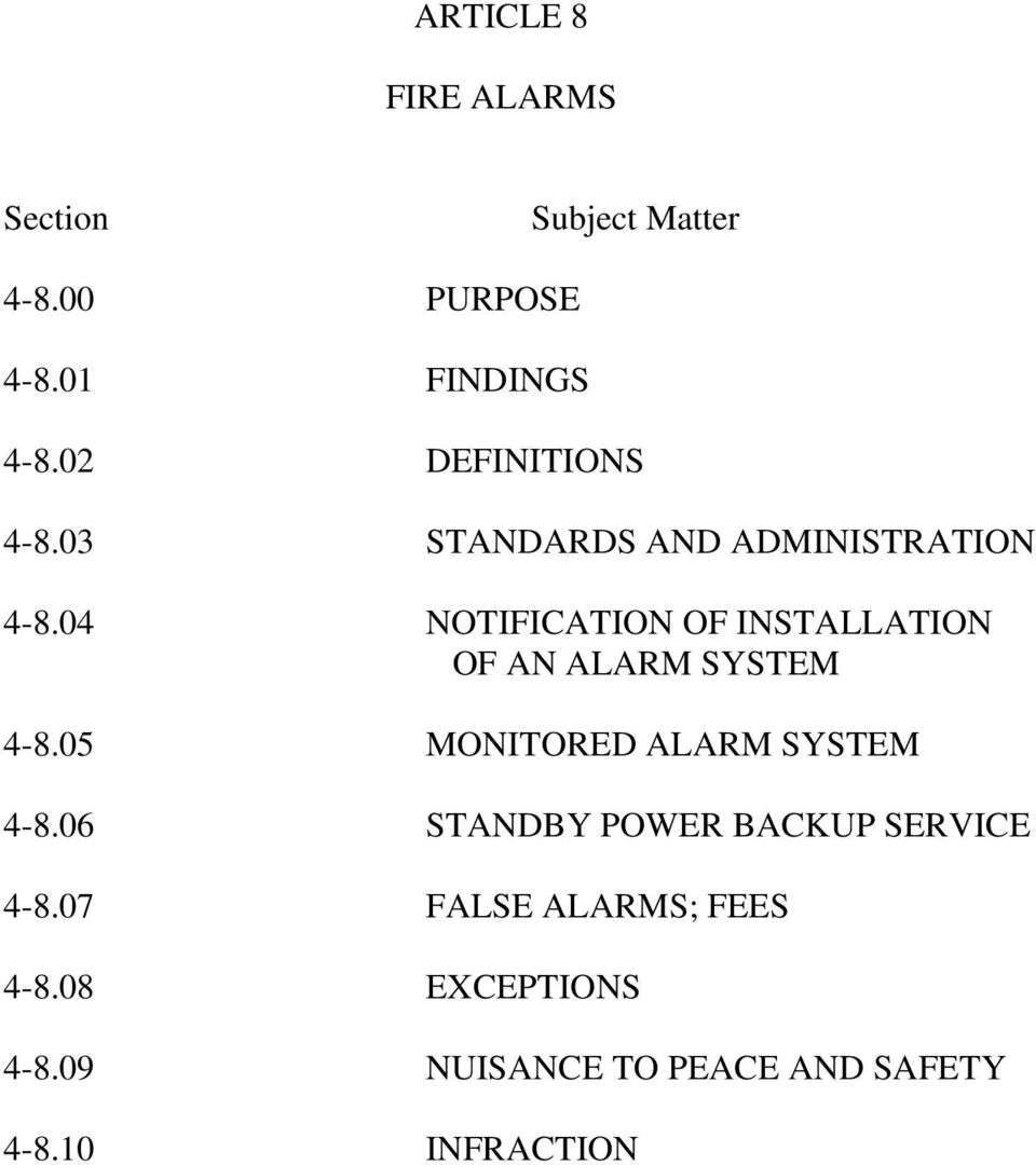 04 NOTIFICATION OF INSTALLATION OF AN ALARM SYSTEM 4-8.05 MONITORED ALARM SYSTEM 4-8.