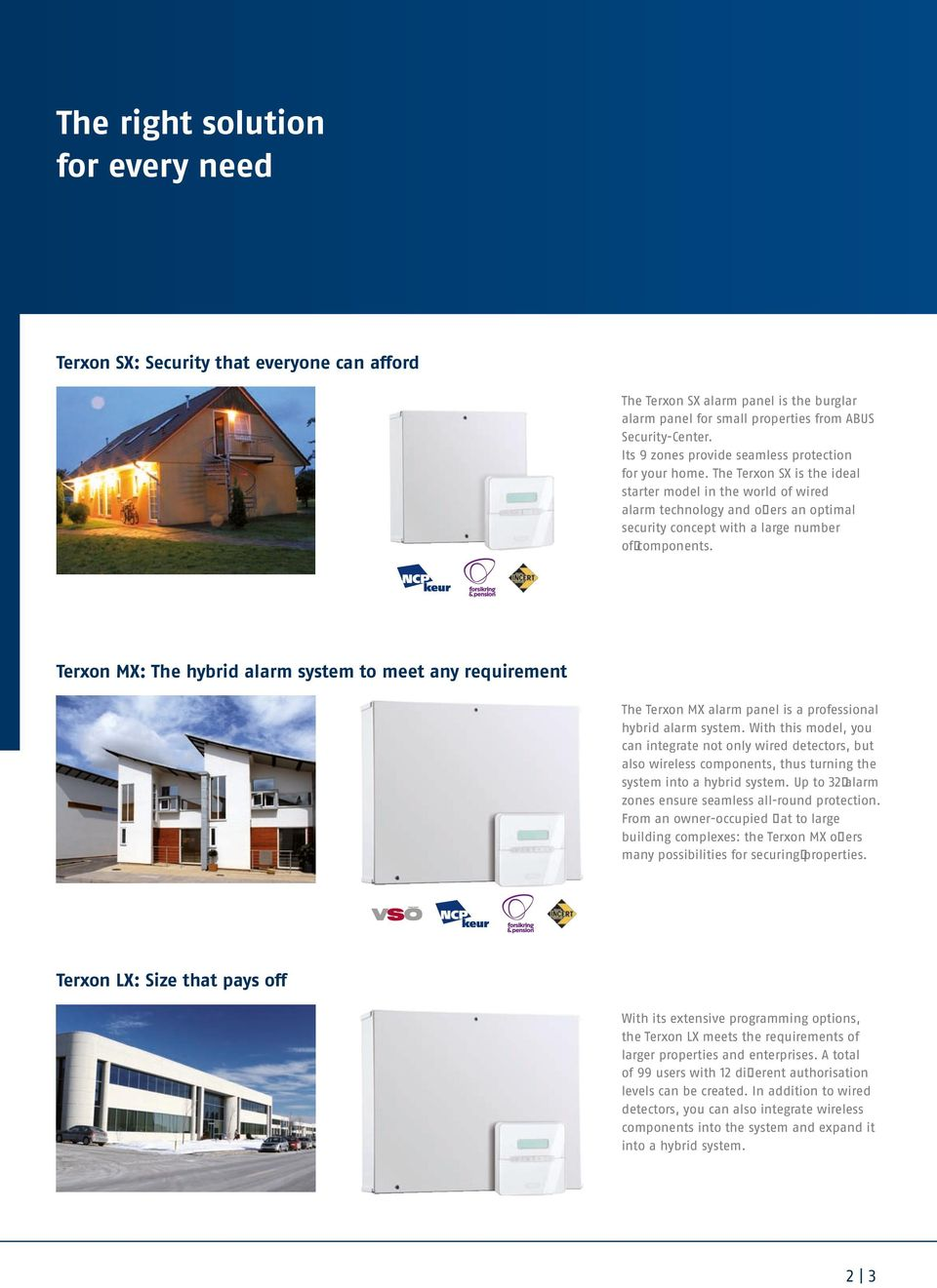 The Terxon SX is the ideal starter model in the world of wired alarm technology and offers an optimal security concept with a large number of components.