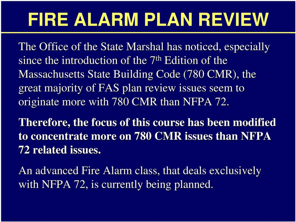 originate more with 780 CMR than NFPA 72.