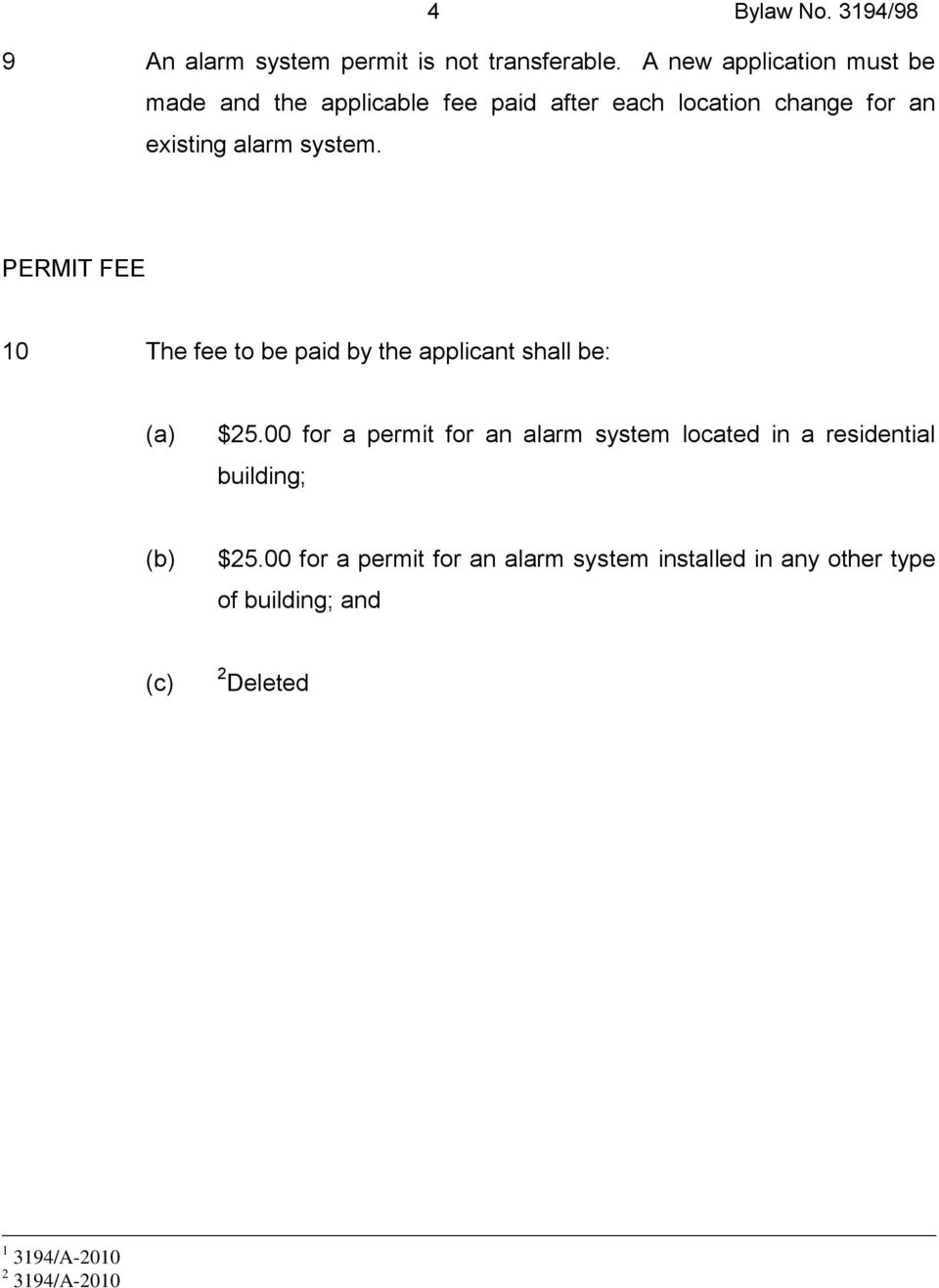 system. PERMIT FEE 10 The fee to be paid by the applicant shall be: (a) $25.