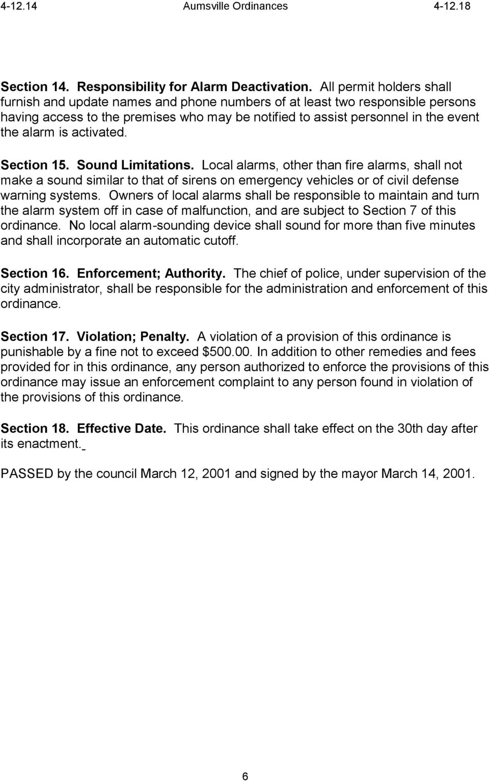 activated. Section 15. Sound Limitations. Local alarms, other than fire alarms, shall not make a sound similar to that of sirens on emergency vehicles or of civil defense warning systems.