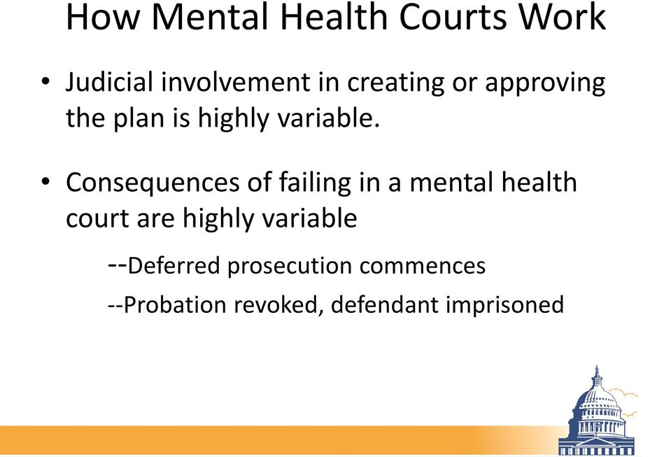 Consequences of failing in a mental health court are highly