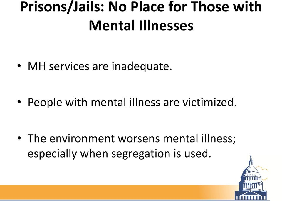 People with mental illness are victimized.