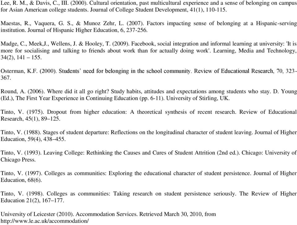 Journal of Hispanic Higher Education, 6, 237-256. Madge, C., Meek,J., Wellens, J. & Hooley, T. (2009).